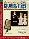 Colonial Times: Everyday Life (Everyday Life (Good Year Books))