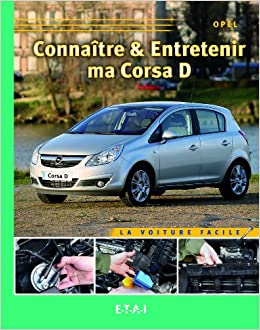 Connaitre & Entretenir Ma Corsa d (French Edition): 9782726889084