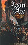 Joan of Arc: The Warrior Saint