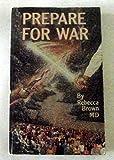 Prepare for War (0937958263) by Brown, Rebecca