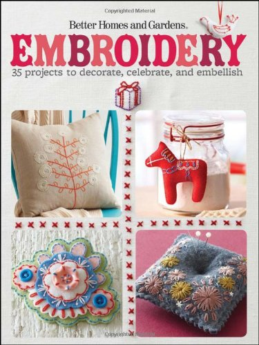 Embroidery 35 Projects To Decorate Celebrate And