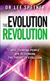By Dr. Lee M. Spetner The Evolution Revolution - Why Thinking People are Rethinking the Theory of Evolution [Hardcover]