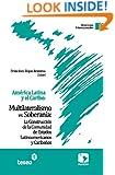 América Latina y el Caribe: Multilateralismo vs. Soberanía: La Construcción de la Comunidad de Estados Latinoamericanos y Caribeños (Spanish Edition)