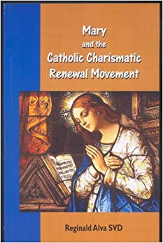Mary and the Catholic Charismatic Renewal Movement ...