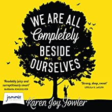 We Are All Completely Beside Ourselves Audiobook by Karen Joy Fowler Narrated by Katharine Mangold