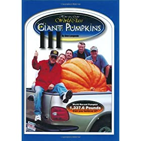 How-to-Grow World Class Giant Pumpkins III