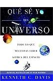 Qué Sé Yo del Universo: Todo lo que Necesitas Saber Acerca del Espacio (Que Se Yo) (Spanish Edition) (006082087X) by Davis, Kenneth C.