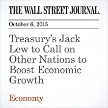 Treasury's Jack Lew to Call on Other Nations to Boost Economic Growth (       UNABRIDGED) by David Harrison Narrated by Fleet Cooper