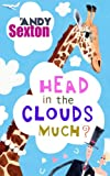Head in the Clouds Much? by Andy Sexton