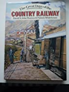 THE GREAT DAYS OF THE COUNTRY RAILWAYS by…