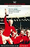 '66: The Inside Story of England's 1966 World Cup Triumph (Mainstream sport)