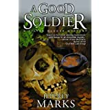 A Good Soldier (US Grant mysteries Book 2) ~ Jeffrey Marks