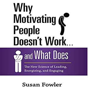 Why Motivating People Doesn't Work...and What Does Audiobook
