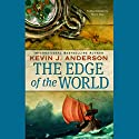 The Edge of the World: Terra Incognita, Book 1 (       UNABRIDGED) by Kevin J. Anderson Narrated by Scott Brick