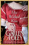 His Wicked Kiss. Gaelen Foley (Knight Miscellany 7)
