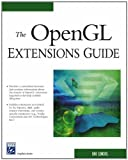 The OpenGL Extensions Guide (Charles River Media Graphics) (1584502940) by Eric Lengyel