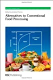 img - for Alternatives to Conventional Food Processing (RSC Green Chemistry) book / textbook / text book