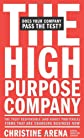The High-Purpose Company: The TRULY Responsible (and Highly Profitable) Firms That Are Changing Business Now