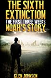 img - for The Sixth Extinction: The First Three Weeks. (Noah's Story.) book / textbook / text book