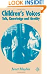Children's Voices: Talk, Knowledge an...