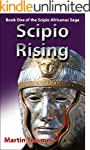 Scipio Rising: Book One of the Scipio...