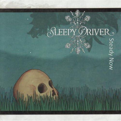 Sleepy Driver - Steady Now 2009