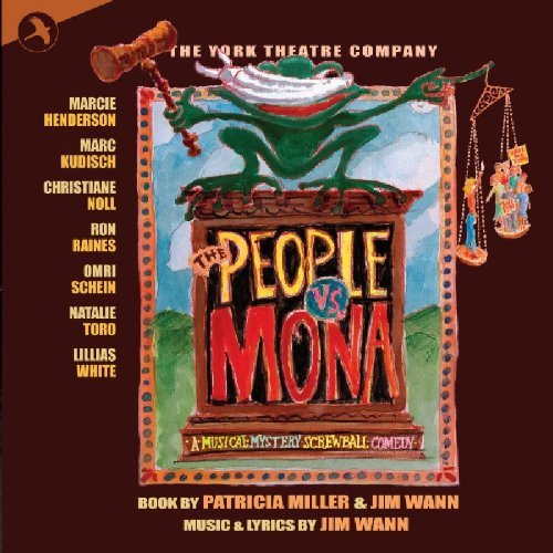 The People vs Mona (Original Cast Recording) by Jim Wann & The York Theatre Company Patricia Miller (2009-05-12)