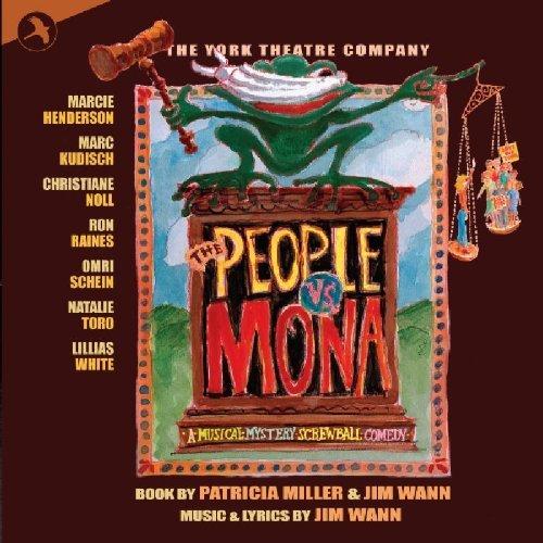 The People vs Mona (Original Cast Recording) by Jim Wann & The York Theatre Company Patricia Miller (2009-05-12)
