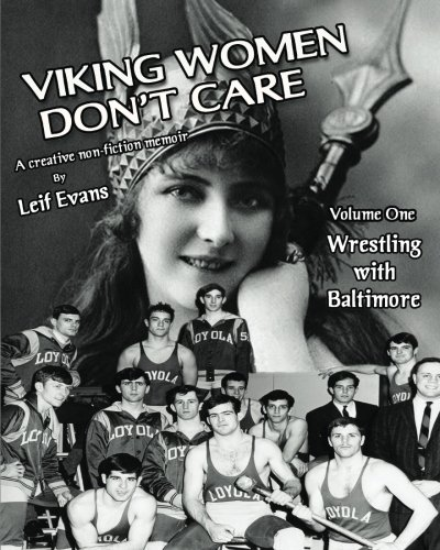 Viking Women Don'T Care: Wrestling With Baltimore (Volume One) (Volume 1)