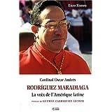 Cardinal Oscar Andrés Rodriguez Maradiaga : La voix de l'Amérique latine