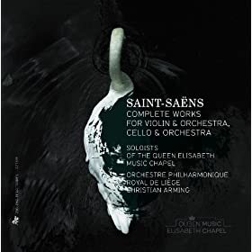 Saint-Sa�ns: Complete Works for Violin and Orchestra & Cello and Orchestra