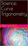 img - for Science: Curve Trigonometry book / textbook / text book