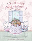 Love Food Editors Parragon Books The Ladies' Book of Baking - Love Food