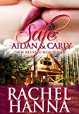 Safe - Aidan and Carly - A Contemporary Romance (New Beginnings Series - Romance)
