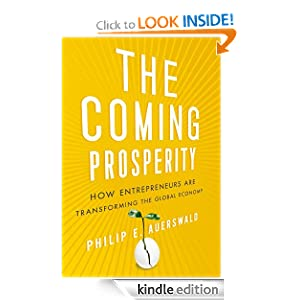 The Coming Prosperity:How Entrepreneurs Are Transforming the Global Economy