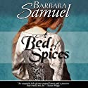 A Bed of Spices (       UNABRIDGED) by Barbara Samuel Narrated by Anne Johnstonbrown