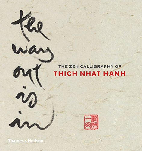 The Way Out is In: The Zen Calligraphy of Thich Nhat Hanh