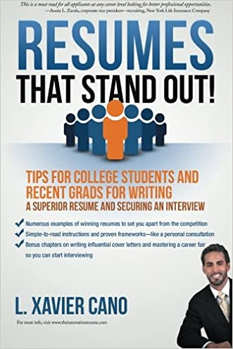 Resumes That Stand Out!: Tips for College Students and Recent Grads for Writing a Superior Resume and Securing an Interview