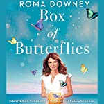 A Box of Butterflies: Discovering the Unexpected Blessings All Around Us | Roma Downey