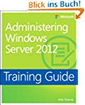 Administering Windows Server 2012 Tra...