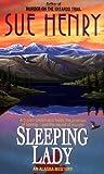 Sleeping Lady: An Alex Jensen Mystery (Alex Jensen Alaska Mysteries) (0380724073) by Henry, Sue