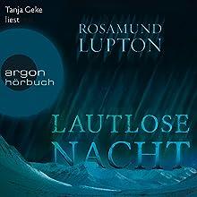 Lautlose Nacht Hörbuch von Rosamund Lupton Gesprochen von: Tanja Geke