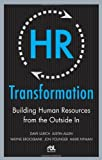 img - for HR Transformation: Building Human Resources From the Outside In 1st (first) Edition by Dave Ulrich, Justin Allen, Wayne Brockbank, Jon Younger, Mar (2009) book / textbook / text book