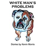img - for White Man's Problems: Stories book / textbook / text book