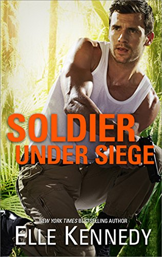 Elle Kennedy - Soldier Under Siege (The Hunted Book 3)