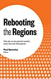img - for Rebooting the Regions: Why low or zero growth needn't mean the end of prosperity book / textbook / text book