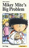 Mikey Mite's Big Problem (Formac First Novels) (0887802745) by Gauthier, Gilles