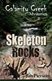 img - for Skeleton Rocks: Calamity Creek Mysteries 3 book / textbook / text book
