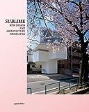 サムネイル:日本の現代建築とデザインを特集した書籍『Sublime: New Design and Architecture from Japan』
