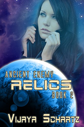 Book: Ancient Enemy Book Two - Relics by Vijaya Schartz